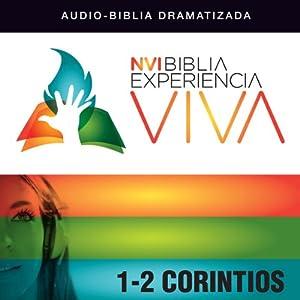 Experiencia Viva: 1-2 Corintios (Dramatizada) [Corinthians: The Bible Experience (Dramatized)] | [Zondervan]