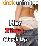 Her First Check Up (Lesbian Erotic Medical Romance Story)(First Time Being Naughty)(Older Woman Younger Girl Lusty Behavior)(Age of Seduction)