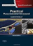Practical Musculoskeletal Ultrasound: Ex...