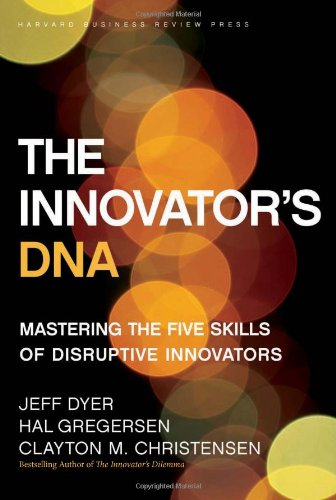 The Innovator's DNA: Mastering the Five Skills of...