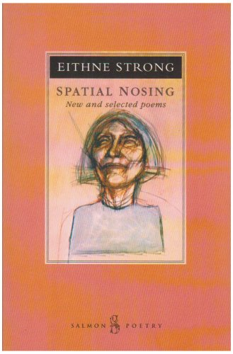 Spatial Nosing: New and Selected Poems (Salmon Poetry), Strong, Eithne