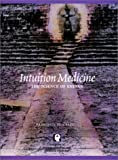 Intuition Medicine: The Science of Energy (Book with 8 CD-set)