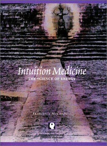 Intuition Medicine: The Science of Energy
