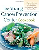 img - for The Strang Cancer Prevention Center Cookbook book / textbook / text book