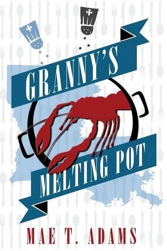 Granny's Melting Pot by Mae T. Adams