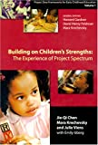 Building on Children's Strengths: The Experience of Project Spectrum (Project Zero Frameworks for Early Childhood Education, Vol 1) (0807737666) by Howard Gardner