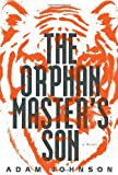 The Orphan Masters Son: A Novel (Pulitzer Prize - Fiction)