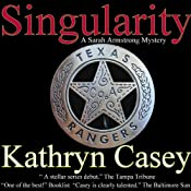 Singularity: A Sarah Armstrong Mystery, Book 1 | [Kathryn Casey]