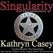 Singularity: A Sarah Armstrong Mystery, Book 1 | [Kathryn Casey]