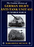 Combat History Of German Heavy Anti-Tank Unit 653