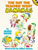 The Day the Teacher Went Bananas (Picture Puffin) (0140505768) by Howe, James