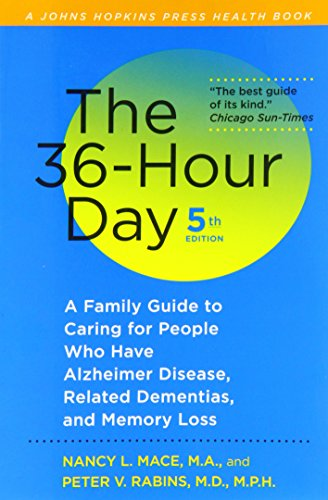 The 36-Hour Day, fifth edition: The 36-Hour Day: A Family Guide to Caring for People Who Have Alzheimer Disease, Related Dementias, and Memory Loss (A Johns Hopkins Press Health Book) PDF
