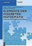 Elemente der diskreten Mathematik: Zahlen und Zählen, Graphen und Verbände (de Gruyter Studium)