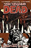 Robert Kirkman The Walking Dead Volume 17 TP: Something to Fear by Robert Kirkman on 04/12/2012 unknown edition