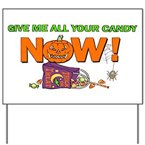Yard Sign Halloween Give Me All Your Candy Now Trick or Treat Jack-O-Lantern Pumpkin from Artsmith Inc