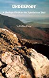 img - for Underfoot: A Geologic Guide to the Appalachian Trail book / textbook / text book