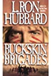 Buckskin Brigades: An Authentic Adven...