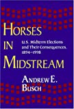Horses in Midstream: U.S. Midterm Elections and Their Consequences