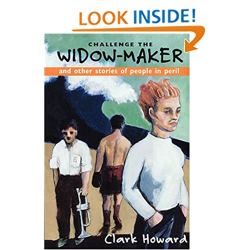 Challenge The Widow-Maker And Other Stories Of People In Peril Clark Howard