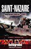 img - for Saint-Nazaire: Operation Chariot - 1942: Battleground French Coast book / textbook / text book