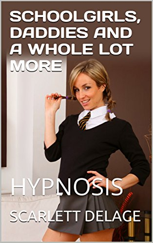 schoolgirls-daddies-and-a-whole-lot-more-hypnosis-english-edition