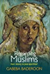 Regarding Muslims: From Slavery to Po...