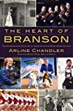 img - for The Heart of Branson: The Entertaining Families of America's Live Music Show Capital by Chandler, Arline (2010) Paperback book / textbook / text book