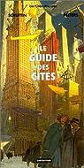 Les Cités obscures, HS8 : Le Guide des Cités par Schuiten