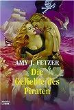 Die Geliebte des Piraten - Amy J. Fetzer