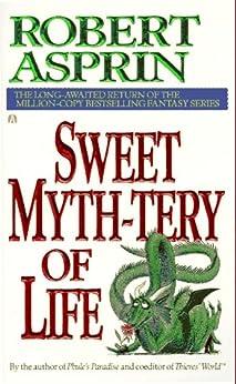 Sweet Myth-tery of Life  - Robert Asprin