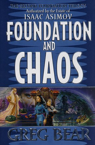 Foundation and Chaos (Second Foundation Trilogy), Greg Bear