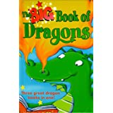 "The Big Book of Dragons: ""School for Dragons"" by A.Jungman, ""Bad-tempered Dragon"" by J.Lennon, ""Little Pet Dragon"" by P.Gregory (Young Hippo Big Book)by Valeria Petrone"