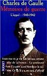 Mémoires de guerre, tome 1 : L'Appel, 1940-1942 par Gaulle