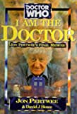 Dr Who I Am the Doctor: Jon Pertwee's Final Memoir (Doctor Who) (1852276215) by Pertwee, Jon
