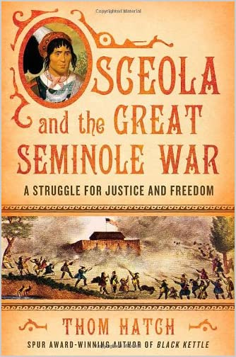 Osceola and the great Seminole war : a struggle for justice and freedom