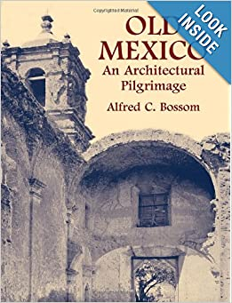 Old Mexico: An Architectural Pilgrimage (Dover