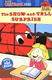 The Show-and-Tell Surprise (Clifford the Big Red Dog) (Big Red Reader Series) (0439213592) by Teddy Margulies