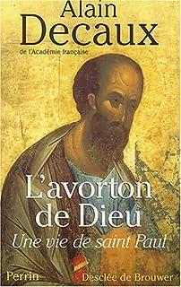 L'avorton de Dieu : une vie de saint Paul