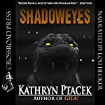 Shadoweyes | Kathryn Ptacek