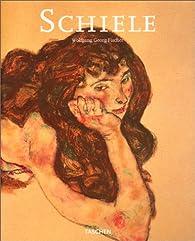 Egon Schiele: 1890-1918 Pantomimes de la volupté Visions de la mortalité par Wolfgang Georg Fischer