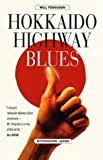 Hokkaido Highway Blues: Hitchhiking Japan (1841951544) by Ferguson, Will