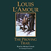 The Proving Trail: A Novel | [Louis L'Amour]