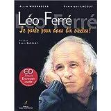 Léo Ferré : je parle pour dans dix siècles ! (CD inclus) (Pas de partitions)