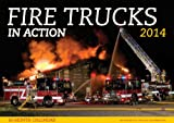 img - for Fire Trucks in Action 2014: 16 Month Calendar - September 2013 through December 2014 book / textbook / text book