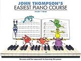 John Thompson's Easiest Piano Course: Pt. 2 (Part 2) (0711954305) by Thompson, John