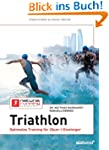Triathlon: Optimales Training f�r (Qu...
