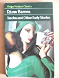 Smoke and Other Early Stories (0860685861) by Djuna Barnes