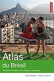echange, troc Olivier Dabène, Frédéric Louault - Atlas du Brésil : Promesses et défis d'une puissance émergente
