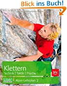 Klettern   Technik, Taktik, Psyche: Alpin-Lehrplan 2