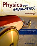 Physics for Gearheads: An Introduction to Vehicle Dynamics, Energy, and Power - with Examples from Motorsports